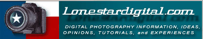John Cowley's lonestar - Digital cameras, digital camera reviews, photography views and news hot links