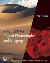 Mastering Digital Photography and Imaging - Digital cameras, digital camera reviews, photography views and news news